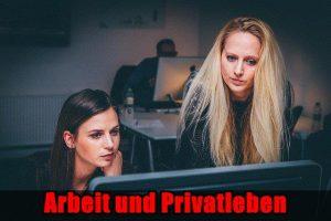Arbeit und Privatleben