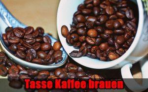 Tasse Kaffee brauen